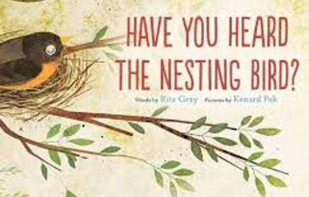 Read-Aloud: Have You Heard the Nesting Bird? by Rita Gray, Kenard Pak
